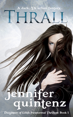"""""""Thrall"""" (Daughters of Lilith: 1) by Jennifer Quintenz"""